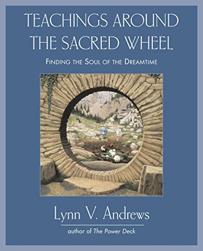 9781585425730: Teachings Around the Sacred Wheel: Finding the Soul of the Dreamtime