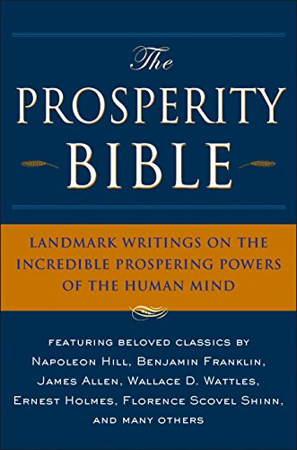 The Prosperity Bible: The Greatest Writings of: Napoleon Hill; Wallace