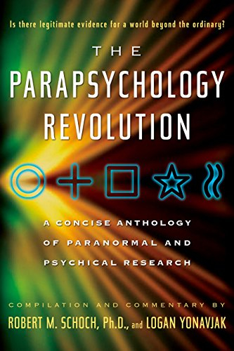 The Parapsychology Revolution: A Concise Anthology of Paranormal and Psychical Research: Robert M. ...