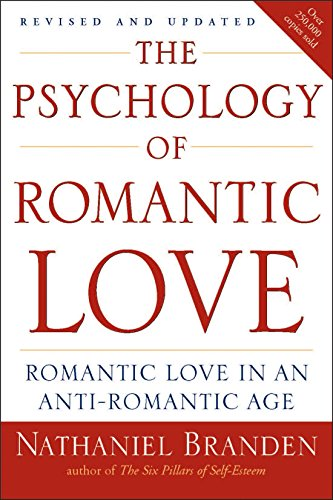 9781585426256: The Psychology of Romantic Love: Romantic Love in an Anti-Romantic Age