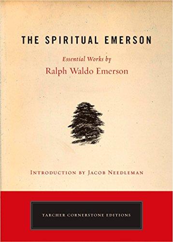 9781585426423: The Spiritual Emerson: Essential Works by Ralph Waldo Emerson (Tarcher Cornerstone Editions)