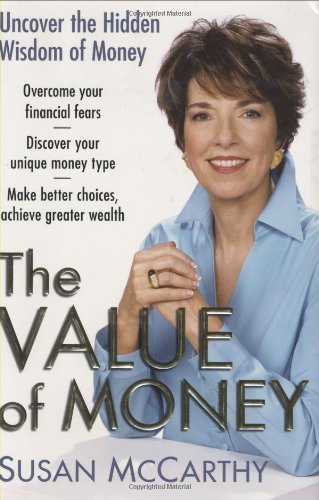 Value of Money, The: Uncover the Hidden Wisdom of Money