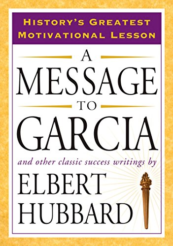 9781585426911: A Message to Garcia: And Other Classic Success Writings