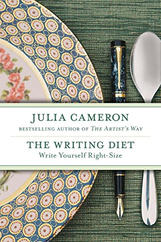 The Writing Diet: Write Yourself Right-Size (1585426989) by Julia Cameron