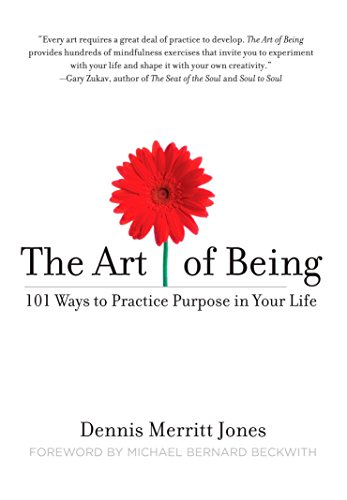 The Art of Being: 101 Ways to: Jones, Dennis Merritt