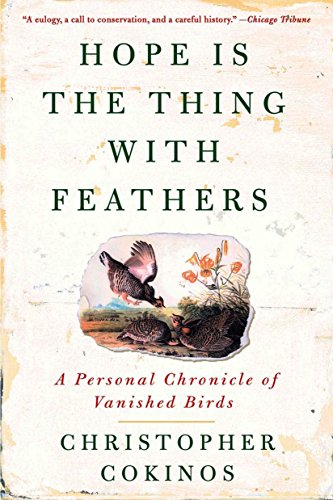 9781585427222: Hope Is the Thing with Feathers: A Personal Chronicle of Vanished Birds