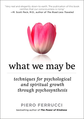 9781585427260: What We May Be: Techniques for Psychological and Spiritual Growth Through Psychosynthesis