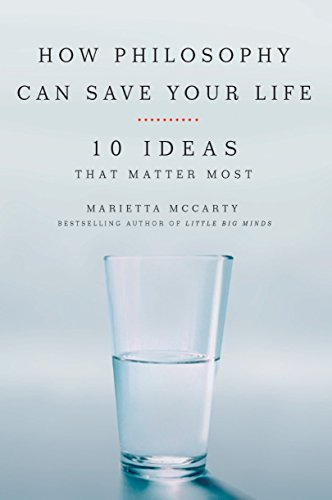 9781585427468: How Philosophy Can Save Your Life: 10 Ideas That Matter Most