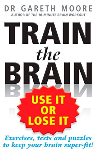 Train the Brain: Use It or Lose It (1585427535) by Gareth Moore