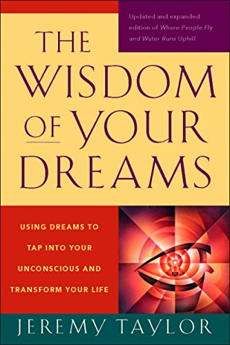 9781585427543: The Wisdom of Your Dreams: Using Dreams to Tap into Your Unconscious and Transform Your Life
