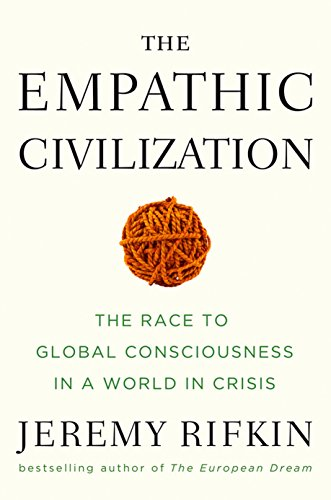 9781585427659: The Empathic Civilization: The Race to Global Consciousness in a World in Crisis
