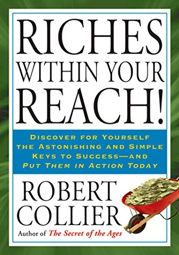 Riches Within Your Reach!: Collier, Robert
