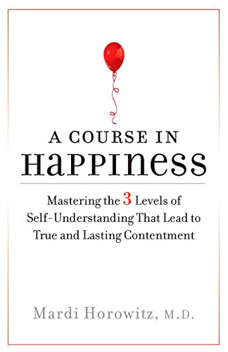 9781585427802: A Course in Happiness: Mastering the 3 Levels of Self-Understanding That Lead to True and Lasting Conte ntment