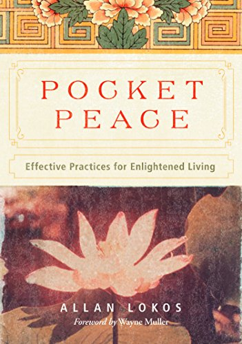Pocket Peace: Effective Practices for Enlightened Living: Lokos, Allan