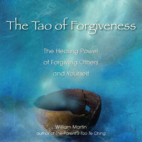 9781585427895: The Tao of Forgiveness: The Healing Power of Forgiving Others and Yourself