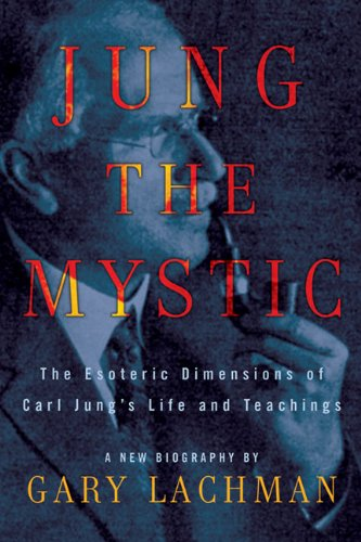 9781585427925: Jung the Mystic: The Esoteric Dimensions of Carl Jung's Life and Teachings