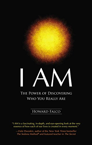 I Am: The Power of Discovering Who You Really Are: Falco, Howard