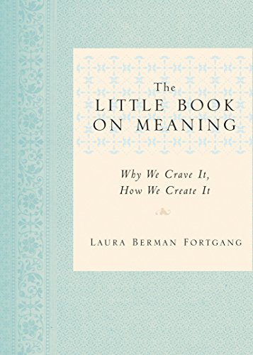 9781585428021: The Little Book on Meaning: Why We Crave It, How We Create It