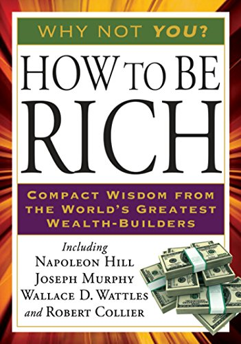 9781585428212: How to Be Rich: Compact Wisdom from the World's Greatest Wealth-Builders (Tarcher Success Classics)