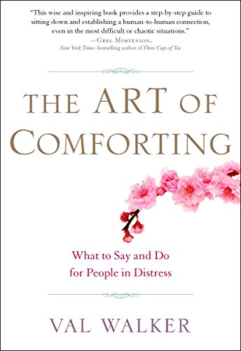 9781585428281: The Art of Comforting: What to Say and Do for People in Distress