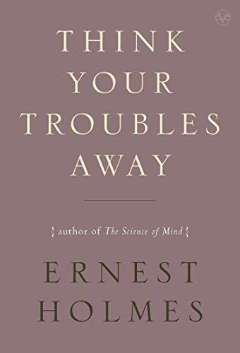 Think Your Troubles Away: Holmes, Ernest