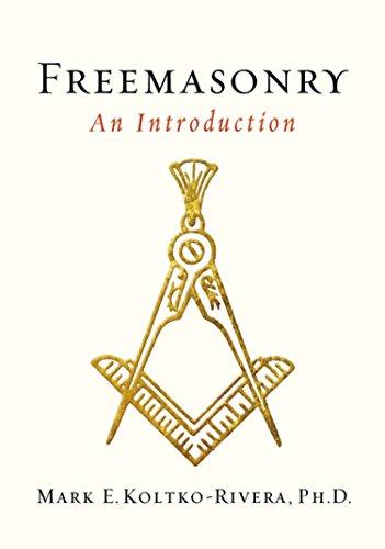 Freemasonry: An Introduction: Mark E. Kolko-Rivera Ph.D.