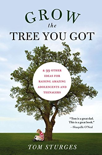 9781585428601: Grow the Tree You Got: & 99 Other Ideas for Raising Amazing Adolescents and Teenagers