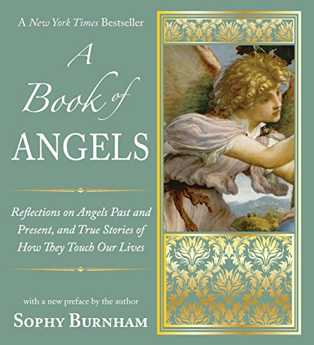 9781585428779: A Book of Angels: Reflections on Angels Past and Present, and True Stories of How They Touch Our L ives