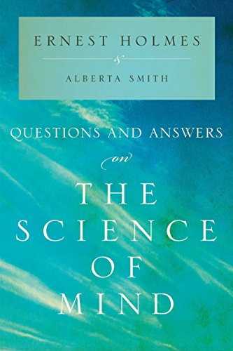 Questions and Answers on the Science of Mind: Ernest Holmes