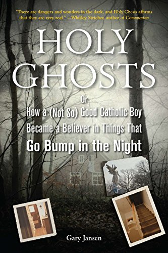 9781585428953: Holy Ghosts: Or How a (Not So) Good Catholic Boy Became a Believer in Things That Go Bump in the Night