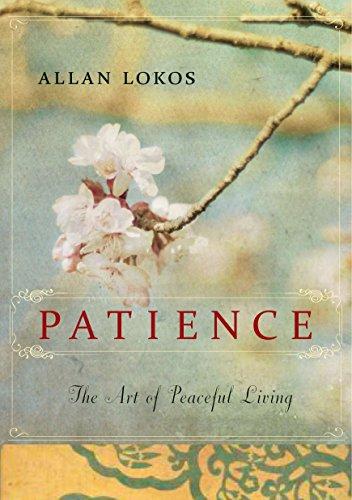 Patience: The Art of Peaceful Living: Lokos, Allan