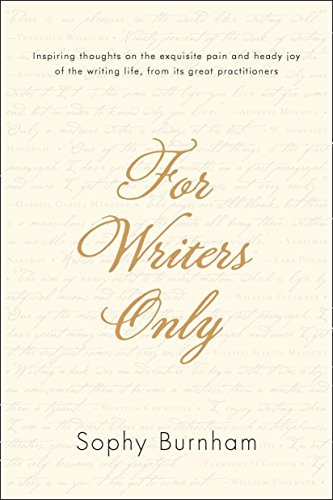9781585429127: For Writers Only: Inspiring Thoughts on the Exquisite Pain and Heady Joy of the Writing Life from Its Great Practitioners