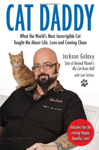 9781585429370: Cat Daddy: What the World's Most Incorrigible Cat Taught Me About Life, Love, and Coming Clean