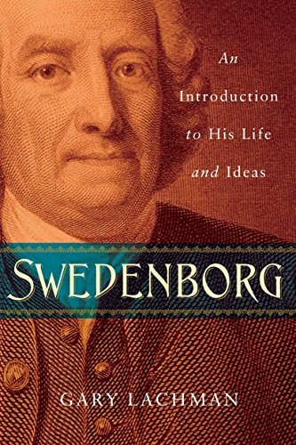 Swedenborg: An Introduction to His Life and Ideas: Lachman, Gary
