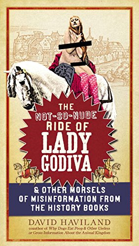 9781585429394: The Not-So-Nude Ride of Lady Godiva: & Other Morsels of Misinformation from the History Books