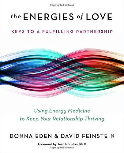 9781585429493: The Energies of Love: Using Energy Medicine to Keep Your Relationship Thriving