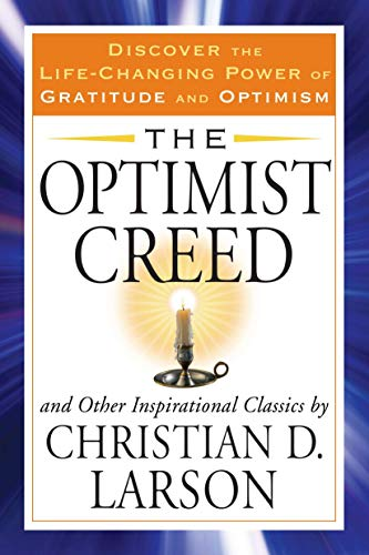 9781585429936: The Optimist Creed and Other Inspirational Classics: Discover the Life-Changing Power of Gratitude and Optimism (Tarcher Success Classics)