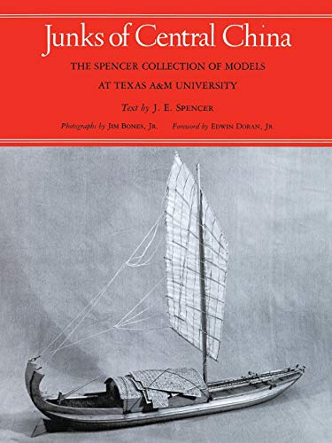 9781585440184: Junks of Central China: The Spencer Collection of Models at Texas A&M University