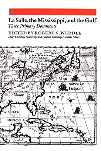 9781585440191: LaSalle, the Mississippi, and the Gulf: Three Primary Documents