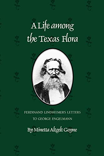 9781585440214: Life Among the Texas Flora: Ferdinand Lindheimer's Letters to George Engelmann