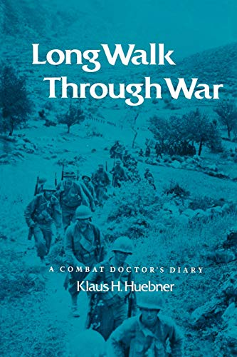9781585440238: Long Walk Through War: A Combat Doctor's Diary (Williams-Ford Texas A&M University Military History Series)