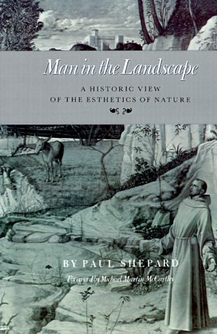 9781585440276: Man in the Landscape: A Historic View of the Esthetics of Nature (Environmental History Series)