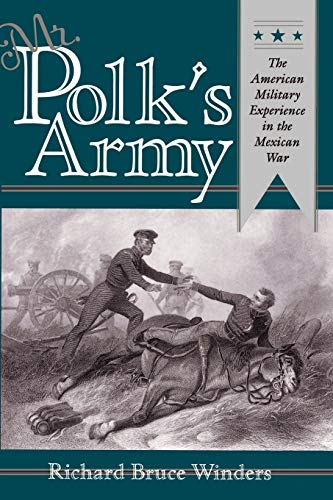 9781585440337: Mr. Polk's Army: The American Military Experience in the Mexican War (Military History Ser)