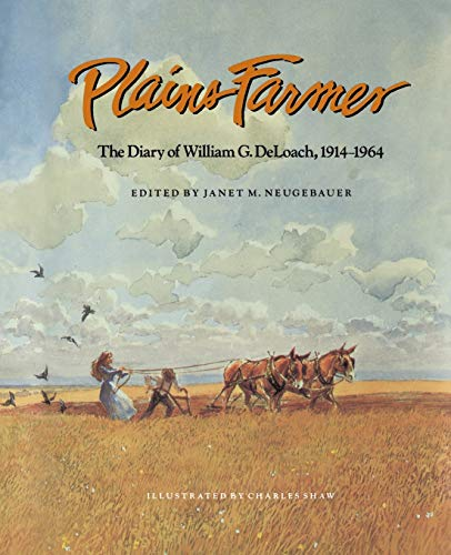 9781585440443: Plains Farmer: The Diary of William G. DeLoach, 1914-1964 (Clayton Wheat Williams Texas Life Series)