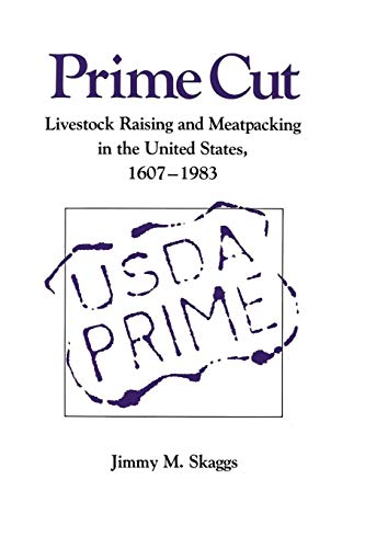 9781585440450: Prime Cut: Livestock Raising and Meatpacking in the United States, 1607-1983
