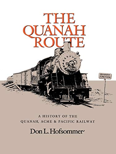 9781585440467: The Quanah Route: A History of the Quanah, Acme, & Pacific Railway