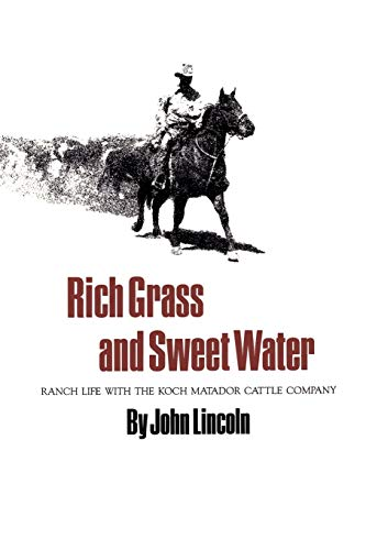 9781585440504: Rich Grass and Sweet Water: Ranch Life with the Koch Matador Cattle Company (Centennial Series of the Association of Former Students, Texas A&M University)