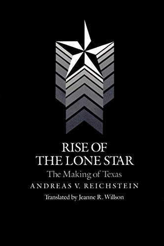 9781585440535: Rise of the Lone Star: The Making of Texas