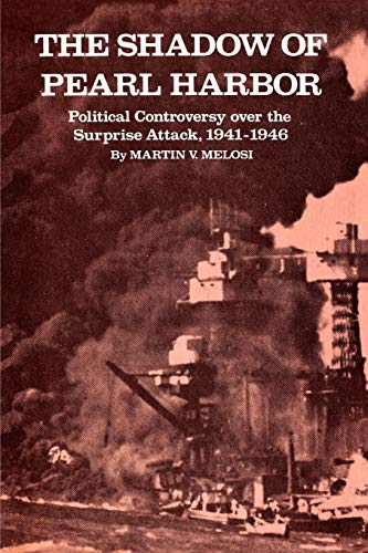 9781585440627: The Shadow of Pearl Harbor: Political Controversy Over the Surprise Attack, 1941-1946