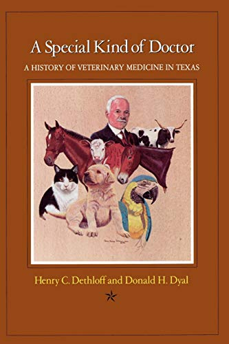9781585440689: A Special Kind of Doctor: A History of Veterinary Medicine in Texas